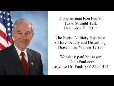 Ron Paul's Texas Straight Talk 12/10/12: Expanding Covert Warfare Makes Us Less Safe