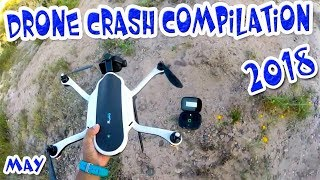 Drone Crash Compilation 2018 High Definition Video Drone Fail 2018 May