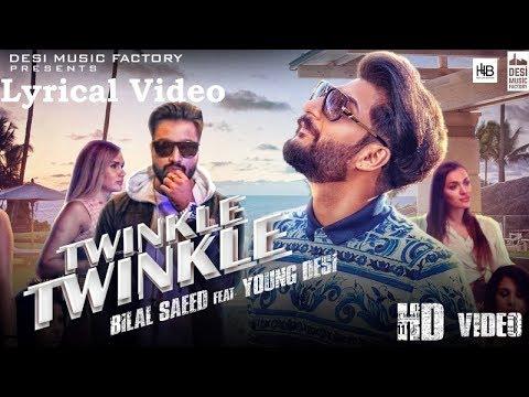 download lagu Lyricstwinkle Twinkle - Bilal Saeed Ft. Young Desi Al gratis