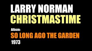 Watch Larry Norman Christmastime video