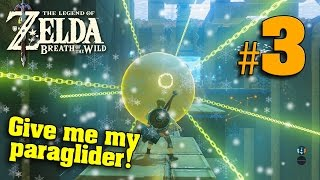 GIVE ME MY PARAGLIDER!!! The Legend of Zelda Breath of the Wild - PART 3