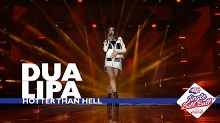 Dua Lipa - 'Hotter Than Hell' (Live At Capital's Jingle Bell Ball 2016)