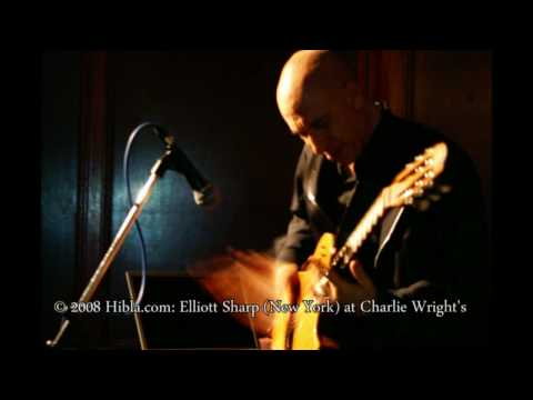 Hibla.com: Elliott Sharp live at Charlie Wright's London - Tectonics Abstraction Distraction (part)