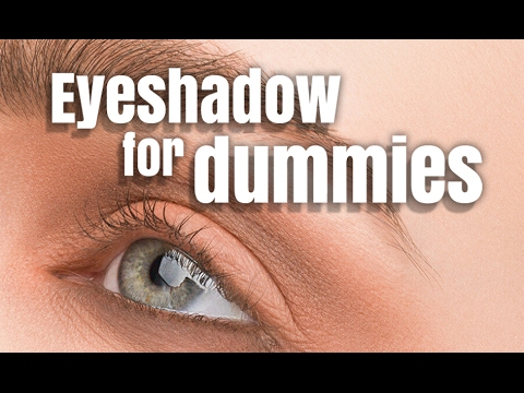 EYESHADOW FOR DUMMIES - BEGINNER FRIENDLY TUTORIAL