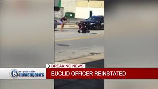 Euclid police officer fired after violent viral video gets job back