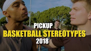 Pick Up Basketball Stereotypes 2018