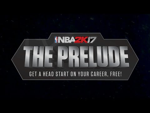 NBA 2K17 Presents: The Prelude
