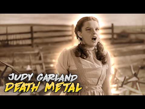 Judy Garland Sings Death Metal