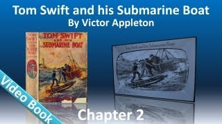 Chapter 02 - Tom Swift and His Submarine Boat by Victor Appleton