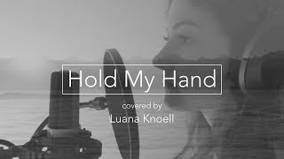 Hold My Hand - Luana Knoell // Cover  (prod. by JS)