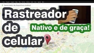 Rastreador de celular perdido ou roubado - Veja no mapa sem instalar NADA!