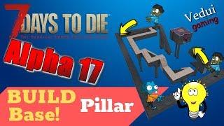 7 Days to Die Alpha 17 | BUILD Dead Simple Horde Pillar Base @Vedui42