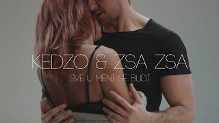 KEDZO & Zsa Zsa - Sve u meni se budi (Official video)