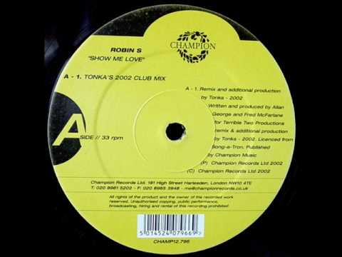Robin S 'Show Me Love' (Tonka's 2002 Club Mix)