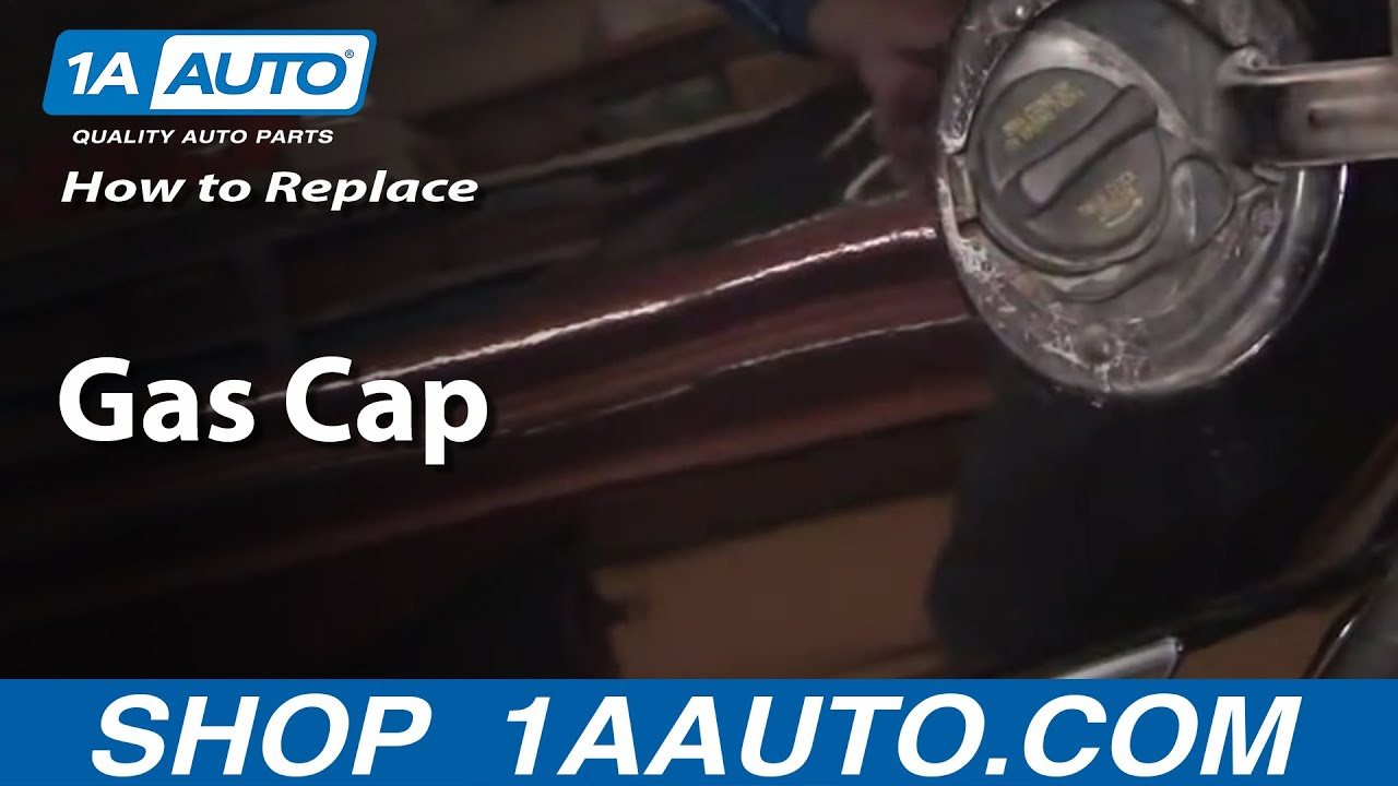 1aauto Com Do I Need To Replace My Gas Cap Youtube