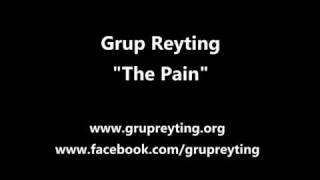 Grup Reyting - The Pain