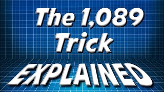The 1,089 Math Trick Explained