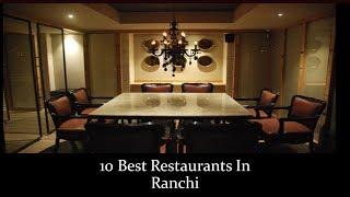 10 Best Restaurants In Ranchi