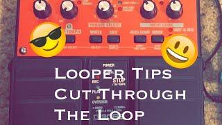 Guitar Looper Tips -3 Easy Ways To Cut Through A Guitar Loop - (Simple)