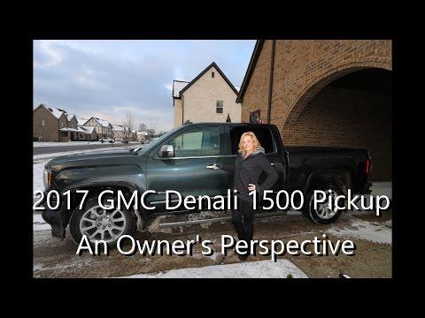 2017 GMC Denali Sierra 1500, an Owner's Perspective