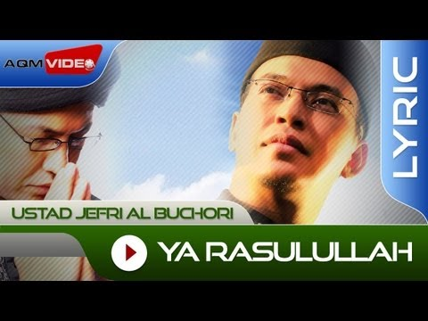 Ustad Jefri Al Buchori - Ya Rasulullah | Official Lyric Video video