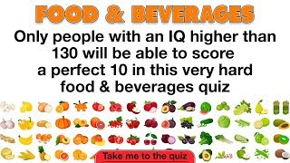 Very Hard Quiz About Food amp Beverages