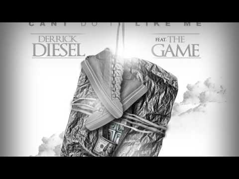Derrick Diesel Ft The Game - Cant Do It Like Me