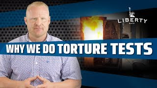 Who Builds the Best Gun Safes? Why Liberty Performs Torture Tests