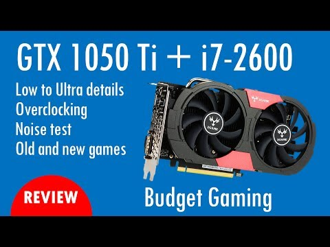 Nvidia GeForce GTX 1050 Ti iGame from Colorful Core i7-2600