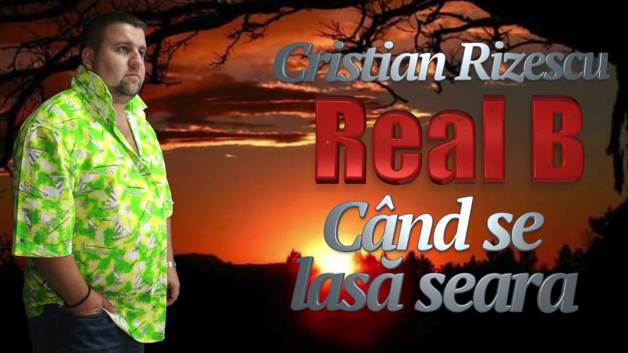 Real B, Cristian Rizescu - Cand Se Lasa Seara, Mega Hit