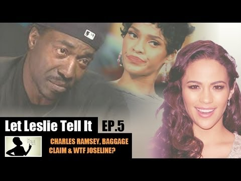 Let LESLIE Tell It [5: Charles Ramsey, Baggage Claim & WTF Joseline?]