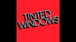 Watch Tinted Windows We Got Something video