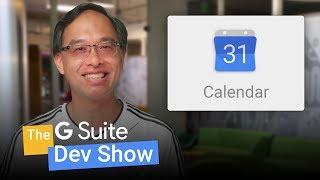 Modifying events with the Google Calendar API (The G Suite Dev Show)
