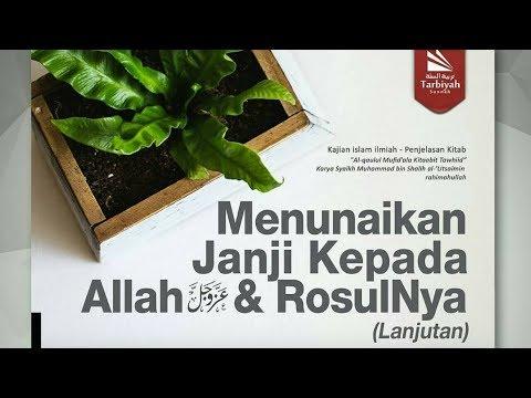 Menunaikan Janji Kepada Allah & Rasul-Nya #2 | Ustadz Abu Haidar As Sundawy