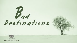 Bad destinations after death
