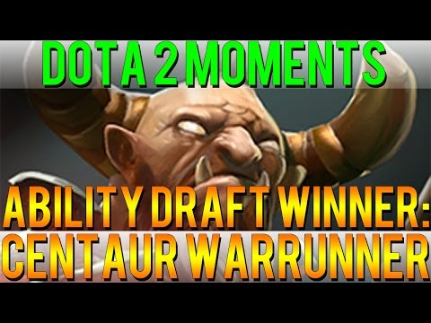 Dota 2 Moments  Ability Draft Winner Centaur Warrunner