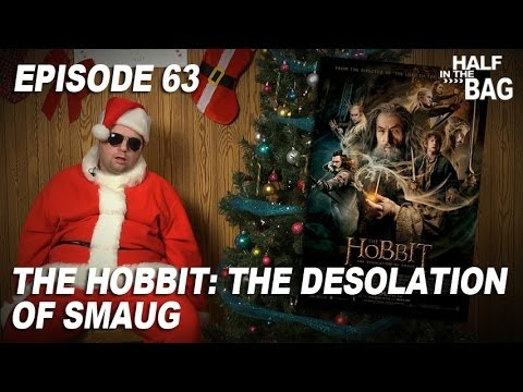 Half In The Bag Episode 63: The Hobbit: The Desolation Of Smaug
