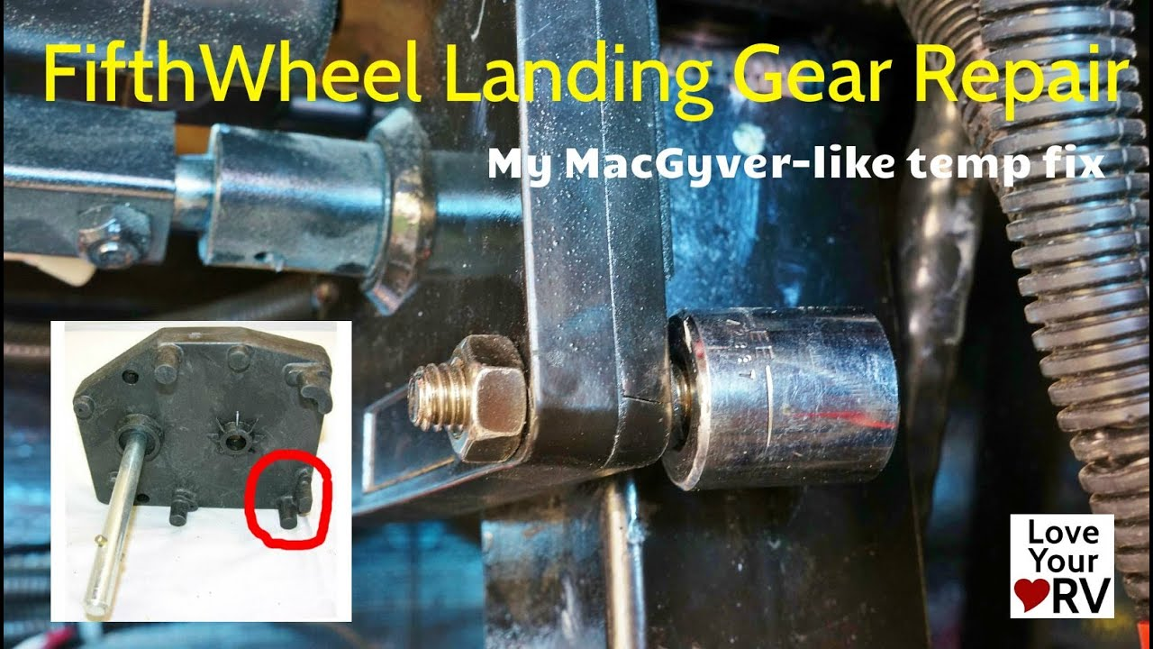My Fifth Wheel Landing Gear Temp Repair