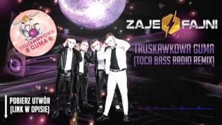 Zajefajni - Truskawkowa Guma (Toca Bass Remix)