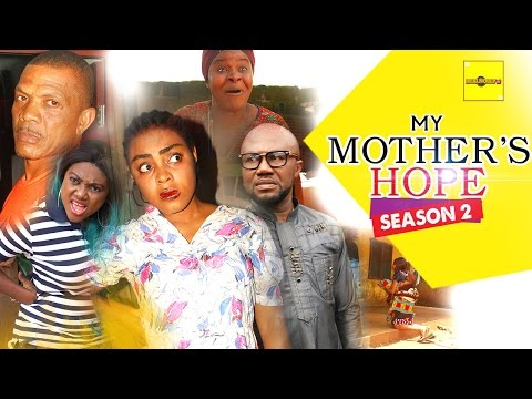 Latest 2016 Nigerian Movies - MY Mother's Hope 2