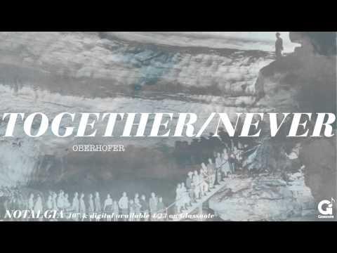 Oberhofer - Together Never
