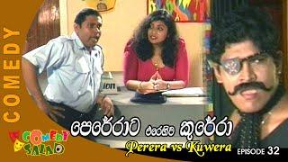 Perera vs Kuwera EP 32