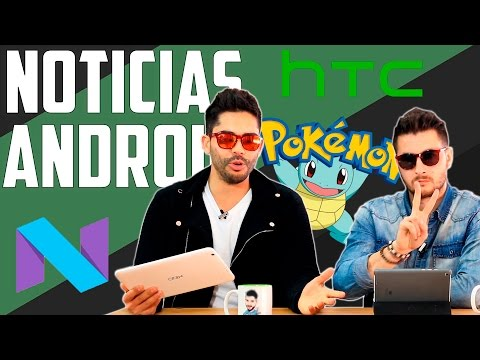 Noticias Android: Android N, Galaxy S7 y HTC Nexus
