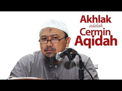 Akhlak Adalah Cerminan Aqidah - Ustadz Mahfudz Umri, Lc.