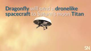 NASA's Dragonfly mission will take on Titan | Science News