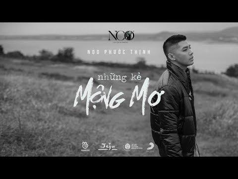 NHỮNG KẺ MỘNG MƠ   Noo Phước Thịnh   OFFICIAL MV