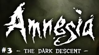 Amnesia The Dark Descent Gameplay Walkthrough Part 3