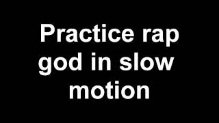 Pratice rap god slow to fast