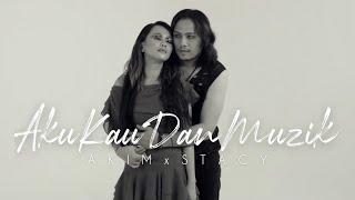 Akim & Stacy - Aku Kau Dan Muzik [ Muzik Video]
