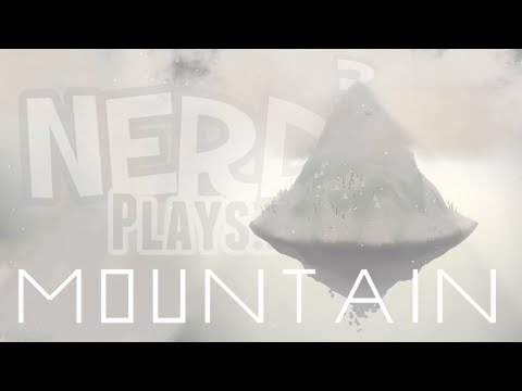 Nerd³ Plays... Mountain